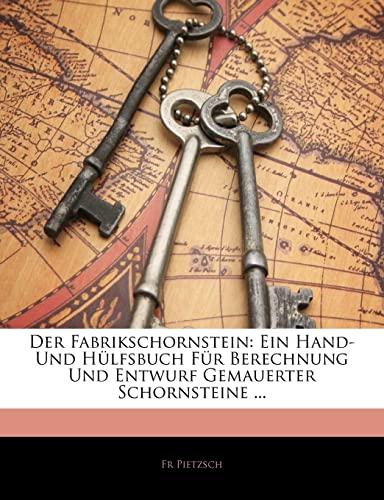 9781141709366: Der Fabrikschornstein: Ein Hand- Und Hülfsbuch Für Berechnung Und Entwurf Gemauerter Schornsteine ... (German Edition)