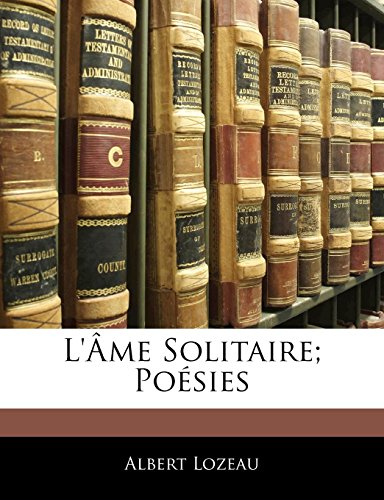 9781141720927: L'Ame Solitaire; Poesies