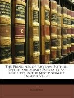 9781141723850: The Principles of Rhythm: Both in Speech and Music; Especially As Exhibited in the Mechanism of English Verse