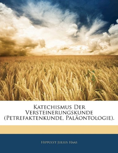 9781141727155: Katechismus Der Versteinerungskunde (Petrefaktenkunde, Palaontologie). (German Edition)