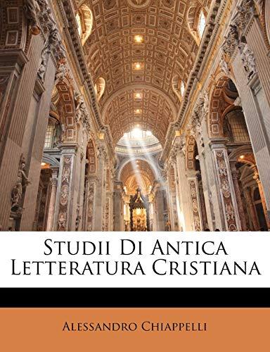 9781141738830: Studii Di Antica Letteratura Cristiana (Italian Edition)