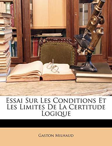 9781141784158: Essai Sur Les Conditions Et Les Limites de La Certitude Logique