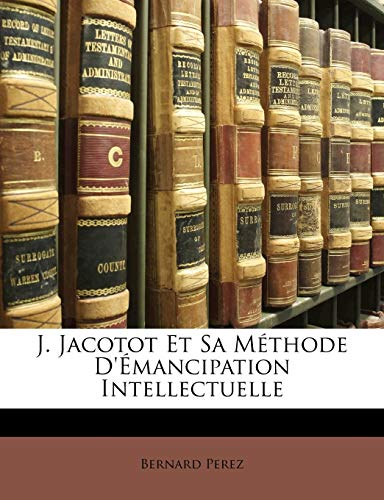 9781141825431: J. Jacotot Et Sa Methode D'Emancipation Intellectuelle