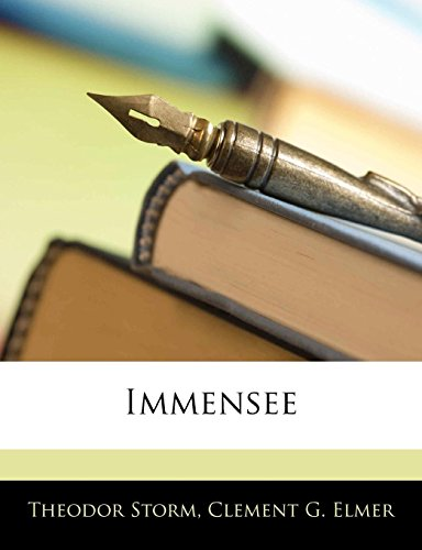 Immensee (German Edition) (1141829266) by Theodor Storm; Clement G. Elmer