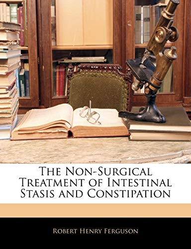 9781141847242: The Non-Surgical Treatment of Intestinal Stasis and Constipation