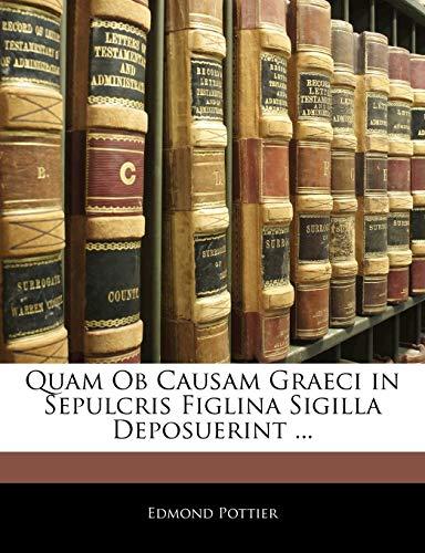 9781141849123: Quam OB Causam Graeci in Sepulcris Figlina Sigilla Deposuerint ...