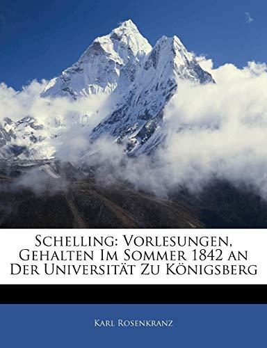 9781141877188: Schelling: Vorlesungen, gehalten im Sommer 1842 an der Universität zu Königsberg (German Edition)