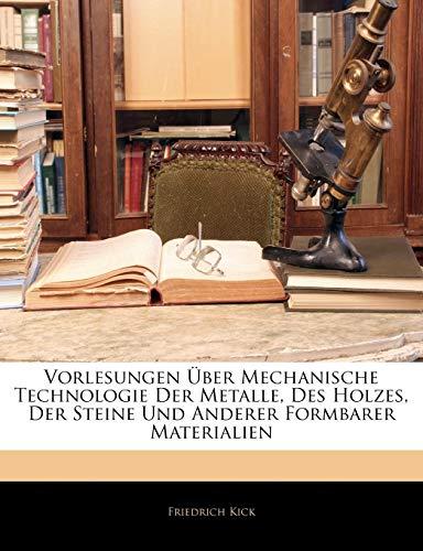 9781141877904: Vorlesungen �ber Mechanische Technologie Der Metalle, Des Holzes, Der Steine Und Anderer Formbarer Materialien