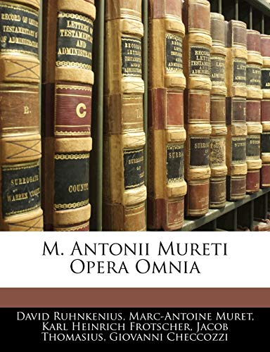9781141959563: M. Antonii Mureti Opera Omnia (Italian Edition)
