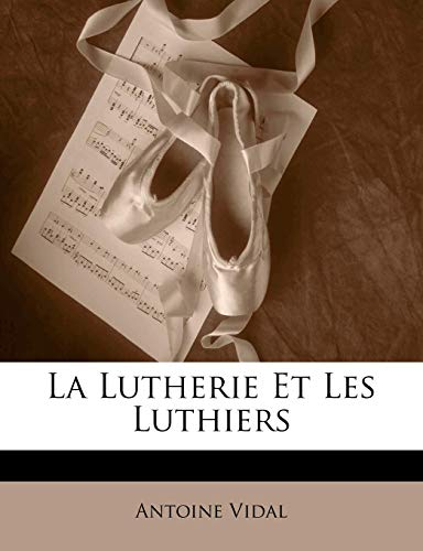 La Lutherie Et Les Luthiers (French Edition)