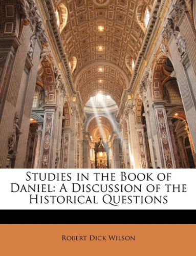 9781141976119: Studies in the Book of Daniel: A Discussion of the Historical Questions