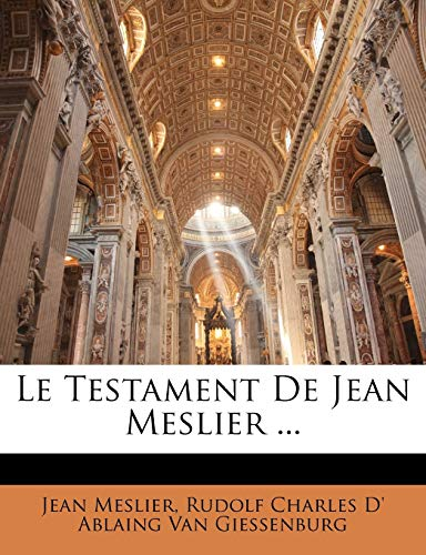 9781142030315: Le Testament De Jean Meslier ... (French Edition)