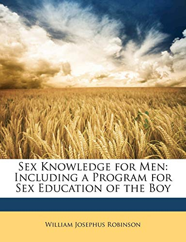 9781142071615: Sex Knowledge for Men: Including a Program for Sex Education of the Boy