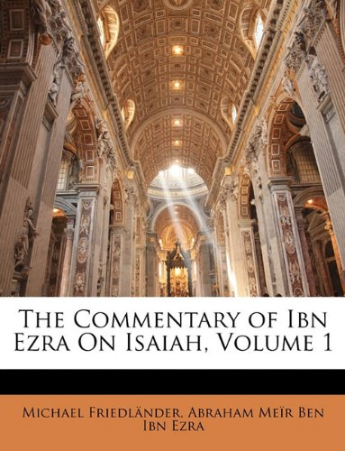 9781142097837: The Commentary of Ibn Ezra On Isaiah, Volume 1