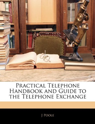 9781142116439: Practical Telephone Handbook and Guide to the Telephone Exchange