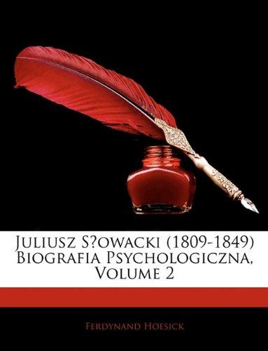 9781142123758: Juliusz Slowacki (1809-1849) Biografia Psychologiczna, Volume 2 (Polish Edition)