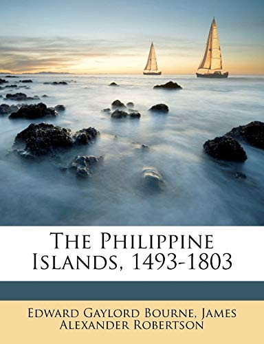 9781142148911: The Philippine Islands, 1493-1803