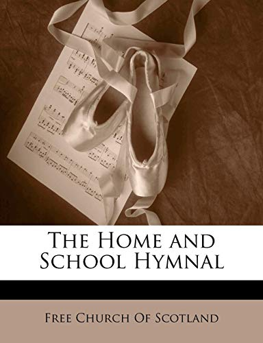 9781142153120: The Home and School Hymnal