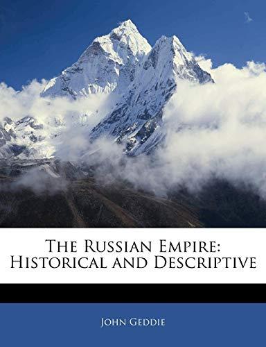 9781142169848: The Russian Empire: Historical and Descriptive