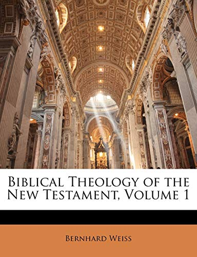 9781142179076: Biblical Theology of the New Testament, Volume 1