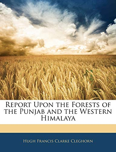 9781142197346: Report Upon the Forests of the Punjab and the Western Himalaya