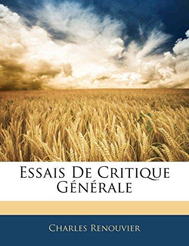 9781142210557: Essais De Critique Générale (French Edition)