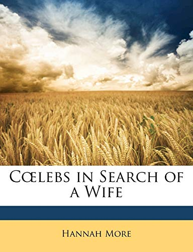 9781142228729: Cœlebs in Search of a Wife
