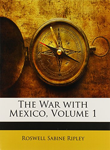 9781142228880: The War with Mexico, Volume 1