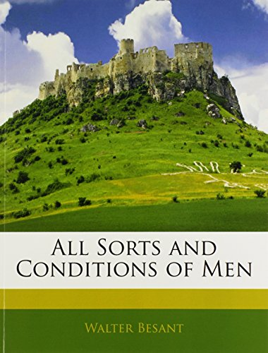 9781142239213: All Sorts and Conditions of Men