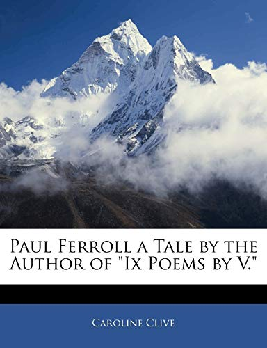 Paul Ferroll a Tale by the Author: Caroline Clive