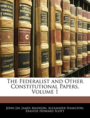 9781142283445: The Federalist and Other Constitutional Papers, Volume 1