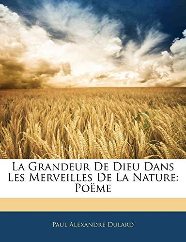 9781142297336: La Grandeur De Dieu Dans Les Merveilles De La Nature: Poëme (French Edition)
