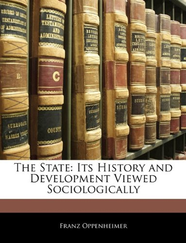 9781142309701: The State: Its History and Development Viewed Sociologically