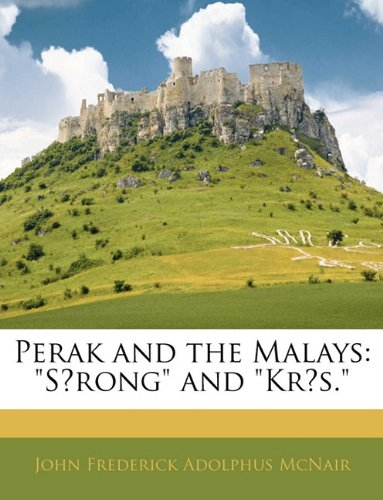 9781142357986: Perak and the Malays: S Rong and