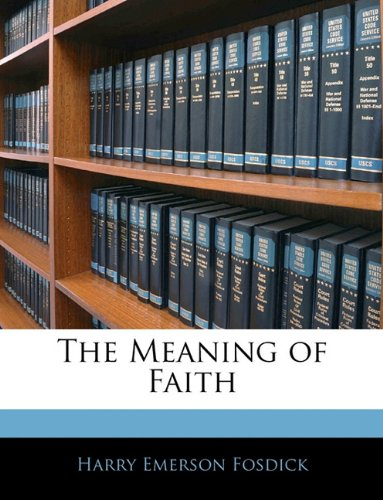 9781142358761: The Meaning of Faith