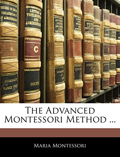 9781142372941: The Advanced Montessori Method ...