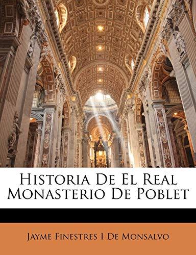 9781142397319: Historia De El Real Monasterio De Poblet