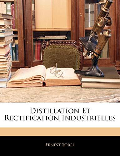 9781142420543: Distillation Et Rectification Industrielles