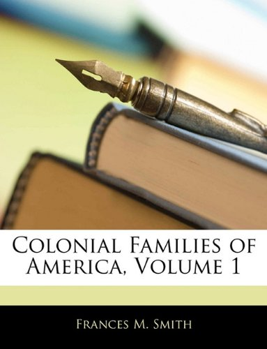 9781142436407: Colonial Families of America, Volume 1