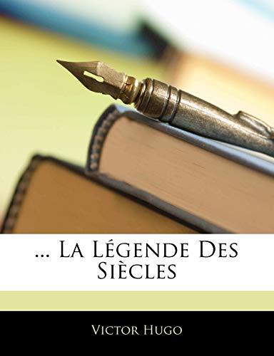 9781142439514: ... La Legende Des Siecles