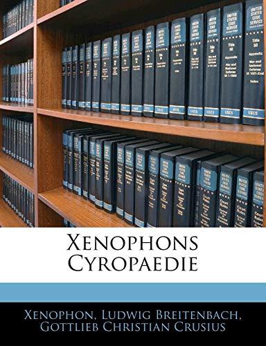 9781142540913: Xenophons Cyropaedie, ERSTES HEFT