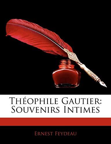 9781142545833: Théophile Gautier: Souvenirs Intimes (French Edition)