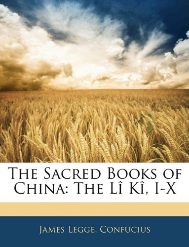 The Sacred Books of China: The Lî Kî, I-X (1142589552) by James Legge; James Confucius