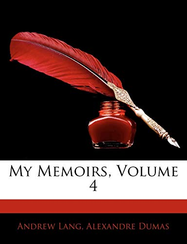 My Memoirs, Volume 4 (9781142598365) by Andrew Lang