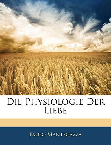 9781142606466: Die Physiologie Der Liebe (German Edition)