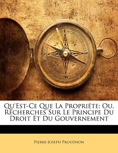 9781142636487: Qu'est-Ce Que La Propriéte; Ou, Recherches Sur Le Principe Du Droit Et Du Gouvernement (French Edition)