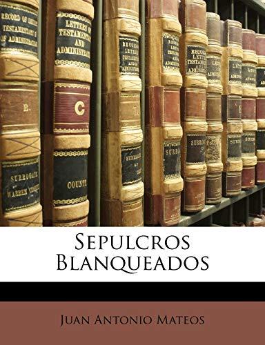 9781142655716: Sepulcros Blanqueados (Spanish Edition)