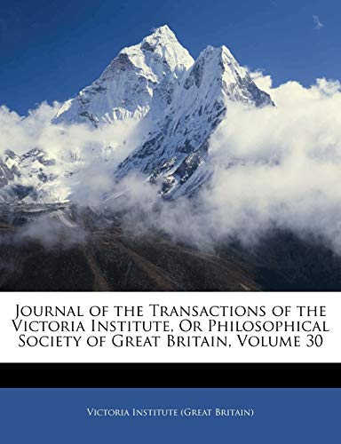 9781142662844: Journal of the Transactions of the Victoria Institute, Or Philosophical Society of Great Britain, Volume 30