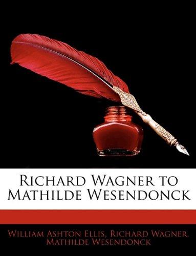 9781142789923: Richard Wagner to Mathilde Wesendonck
