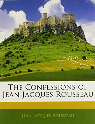 9781142793692: The Confessions of Jean Jacques Rousseau